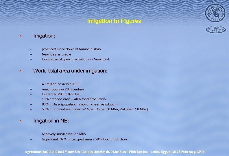 Irrigation in Figures • Irrigation: – – – • practiced since dawn of human