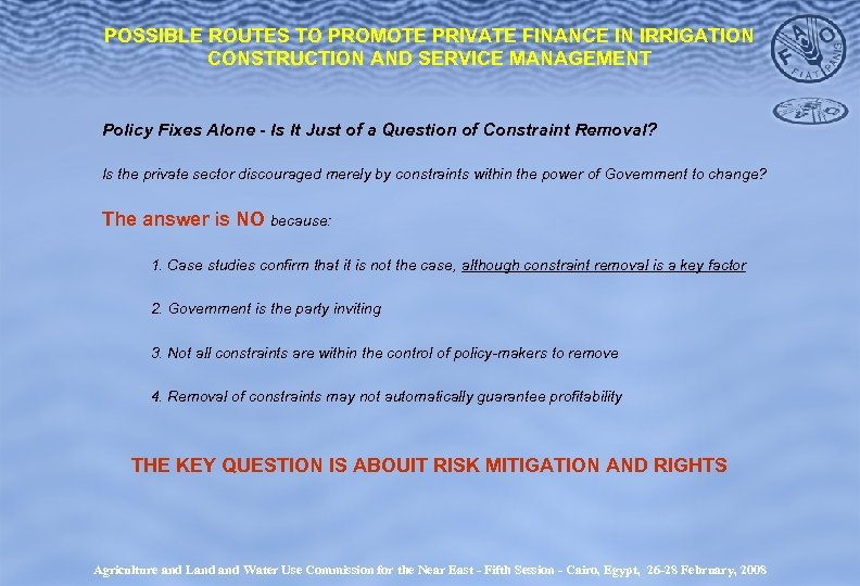 POSSIBLE ROUTES TO PROMOTE PRIVATE FINANCE IN IRRIGATION CONSTRUCTION AND SERVICE MANAGEMENT Policy Fixes