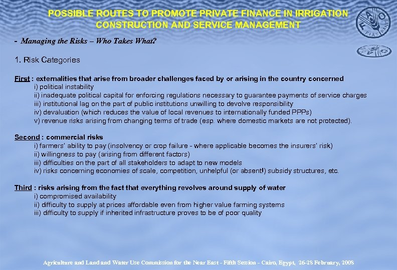 POSSIBLE ROUTES TO PROMOTE PRIVATE FINANCE IN IRRIGATION CONSTRUCTION AND SERVICE MANAGEMENT - Managing