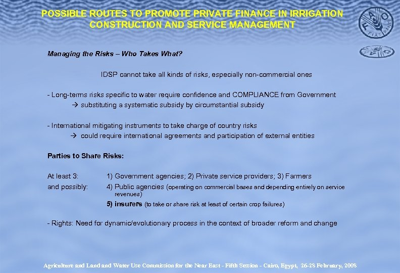POSSIBLE ROUTES TO PROMOTE PRIVATE FINANCE IN IRRIGATION CONSTRUCTION AND SERVICE MANAGEMENT Managing the