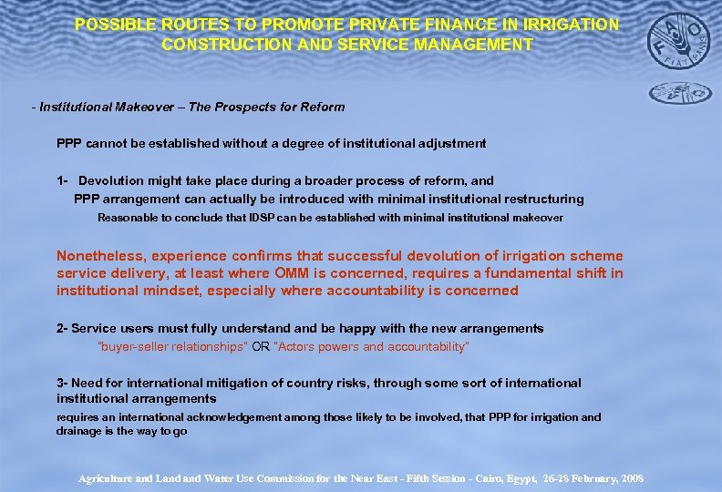 POSSIBLE ROUTES TO PROMOTE PRIVATE FINANCE IN IRRIGATION CONSTRUCTION AND SERVICE MANAGEMENT - Institutional
