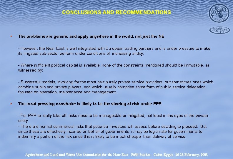 CONCLUSIONS AND RECOMMENDATIONS • The problems are generic and apply anywhere in the world,