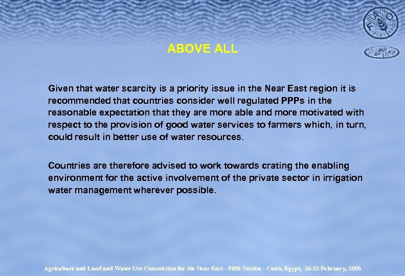 ABOVE ALL Given that water scarcity is a priority issue in the Near East