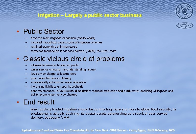 Irrigation – Largely a public sector business • Public Sector – – financed most