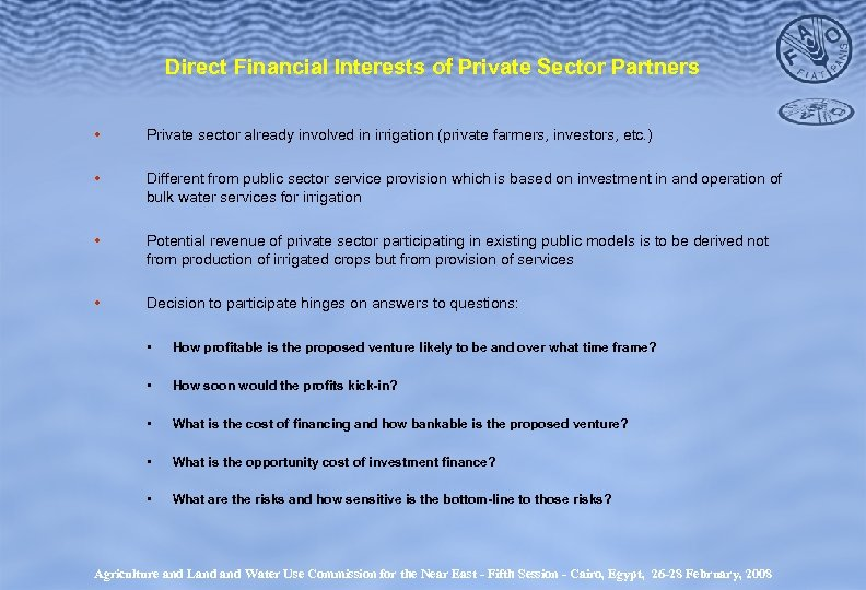 Direct Financial Interests of Private Sector Partners • Private sector already involved in irrigation