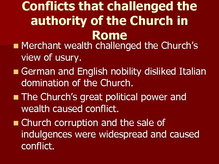 Conflicts that challenged the authority of the Church in Rome n Merchant wealth challenged