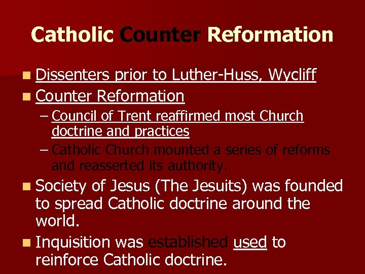Catholic Counter Reformation n Dissenters prior to Luther-Huss, Wycliff n Counter Reformation – Council