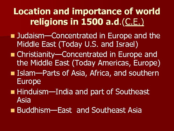 Location and importance of world religions in 1500 a. d. (C. E. ) n