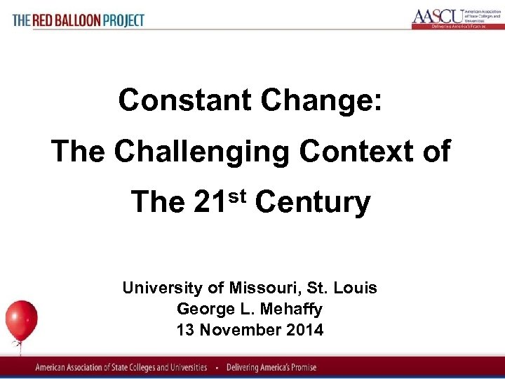 Red Balloon Project Constant Change: The Challenging Context of The 21 st Century University