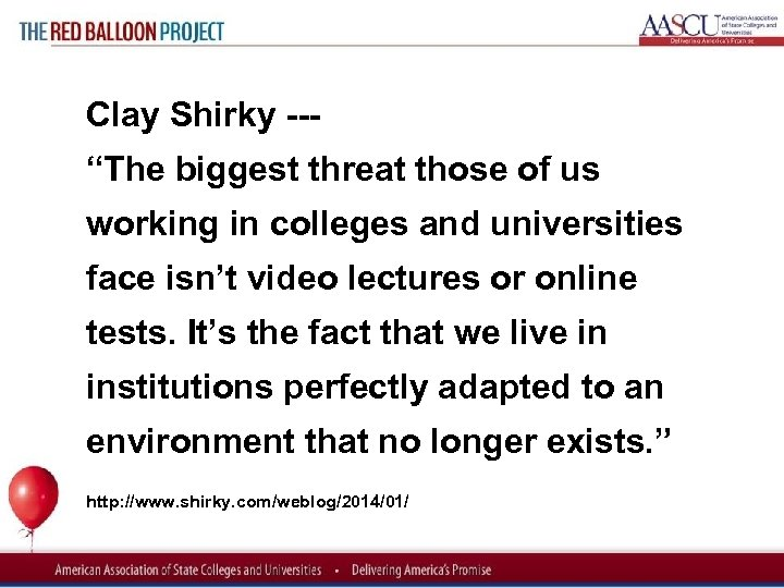 "Red Balloon Project Clay Shirky ""The biggest threat those of us working in colleges"