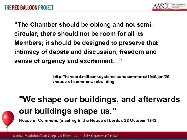 """Red Balloon Project """"The Chamber should be oblong and not semi circular; there should"""