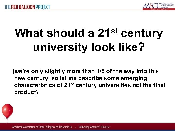 Red Balloon Project What should a 21 st century university look like? (we're only