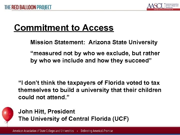 "Red Balloon Project Commitment to Access Mission Statement: Arizona State University ""measured not by"