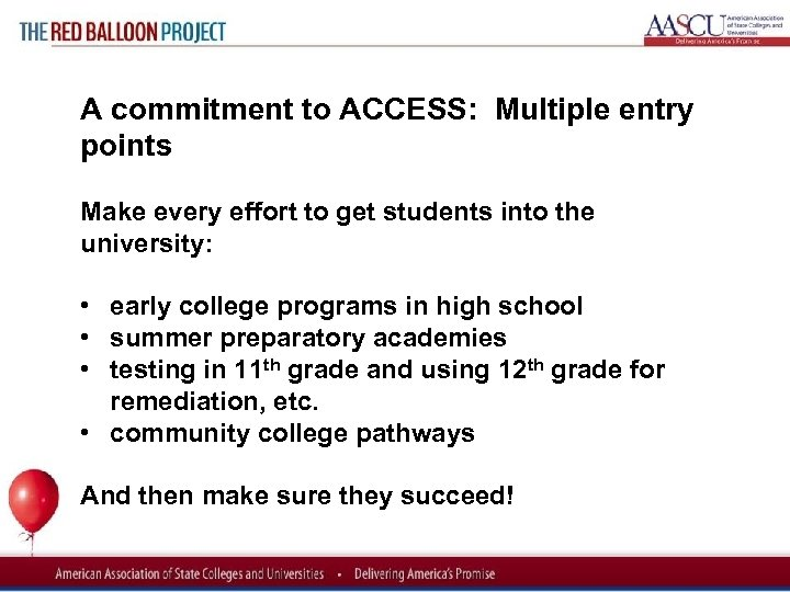 Red Balloon Project A commitment to ACCESS: Multiple entry points Make every effort to