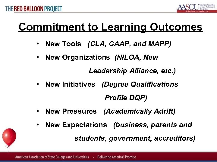 Red Balloon Project Commitment to Learning Outcomes • New Tools (CLA, CAAP, and MAPP)