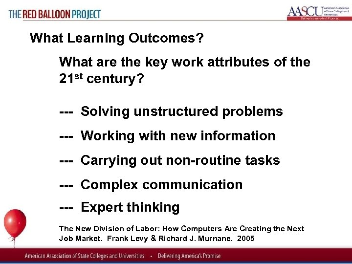 Red Balloon Project What Learning Outcomes? What are the key work attributes of the