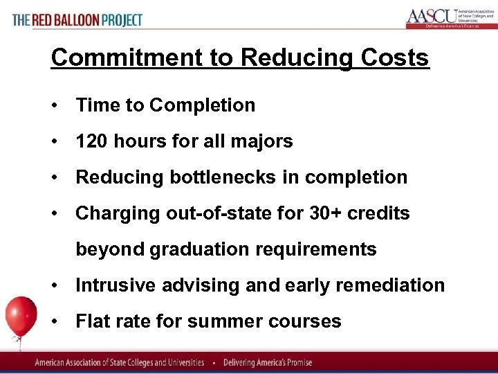Red Balloon Project Commitment to Reducing Costs • Time to Completion • 120 hours
