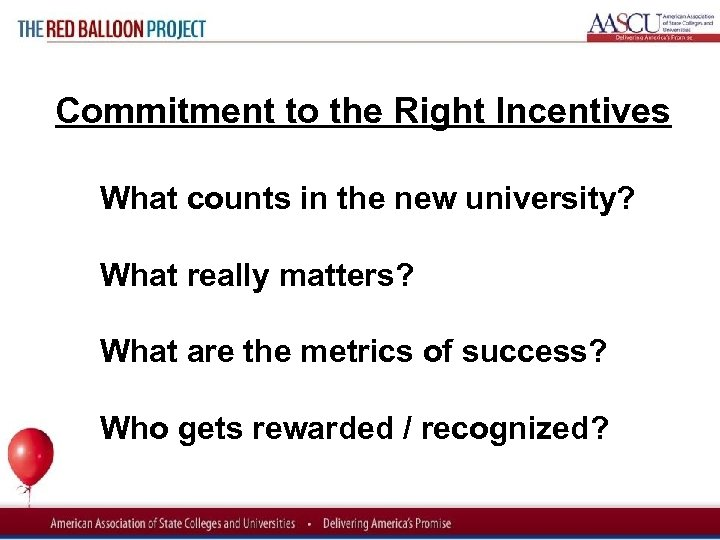 Red Balloon Project Commitment to the Right Incentives What counts in the new university?