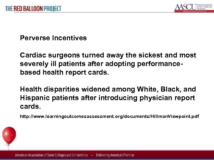 Red Balloon Project Perverse Incentives Cardiac surgeons turned away the sickest and most severely