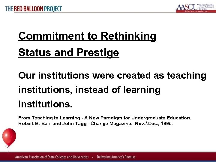 Red Balloon Project Commitment to Rethinking Status and Prestige Our institutions were created as