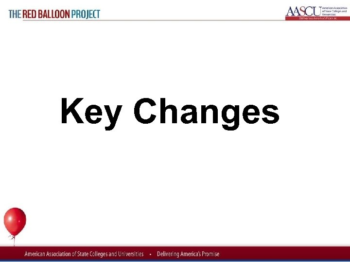 Red Balloon Project Key Changes