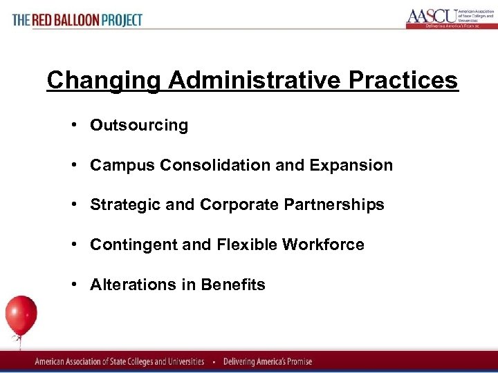 Red Balloon Project Changing Administrative Practices • Outsourcing • Campus Consolidation and Expansion •