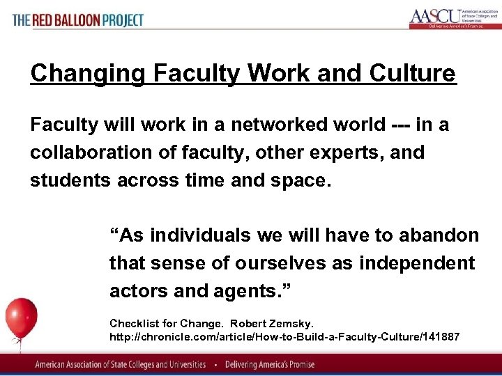 Red Balloon Project Changing Faculty Work and Culture Faculty will work in a networked