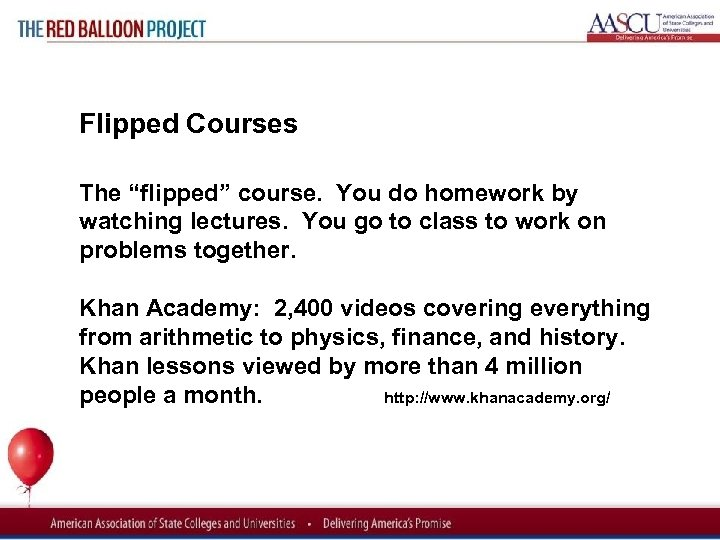 "Red Balloon Project Flipped Courses The ""flipped"" course. You do homework by watching lectures."
