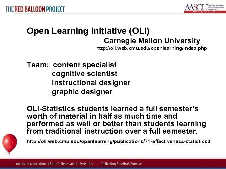Red Balloon Project Open Learning Initiative (OLI) Carnegie Mellon University http: //oli. web. cmu.