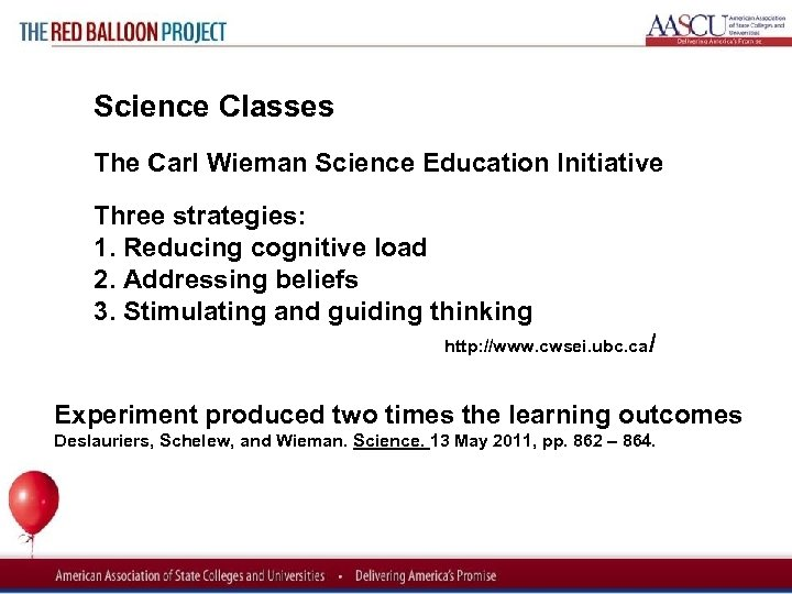 Red Balloon Project Science Classes The Carl Wieman Science Education Initiative Three strategies: 1.