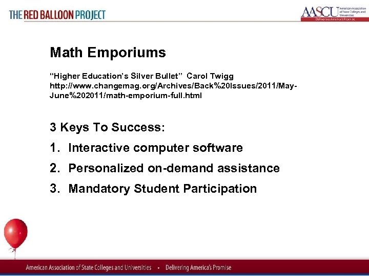 "Red Balloon Project Math Emporiums ""Higher Education's Silver Bullet"" Carol Twigg http: //www. changemag."