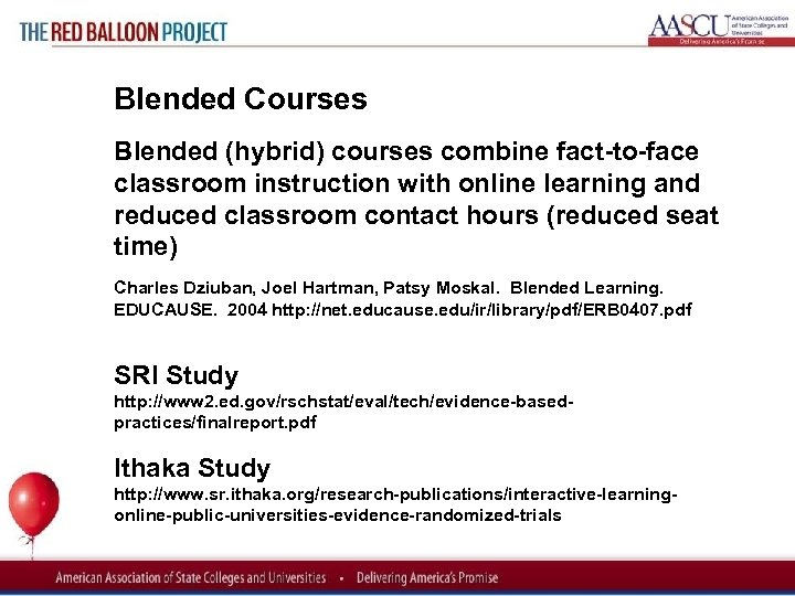Red Balloon Project Blended Courses Blended (hybrid) courses combine fact to face classroom instruction