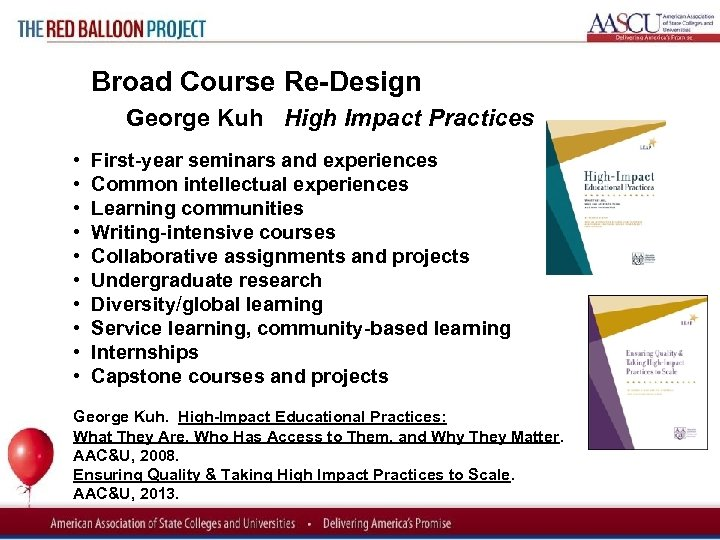 Red Balloon Project Broad Course Re Design George Kuh High Impact Practices • First-year