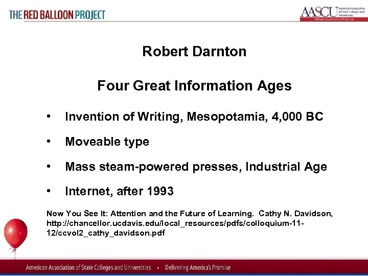 Red Balloon Project Robert Darnton Four Great Information Ages • Invention of Writing, Mesopotamia,
