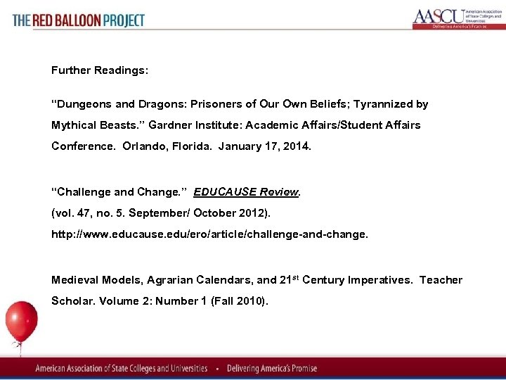 """Red Balloon Project Further Readings: """"Dungeons and Dragons: Prisoners of Our Own Beliefs; Tyrannized"""