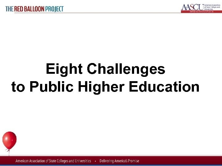 Red Balloon Project Eight Challenges to Public Higher Education