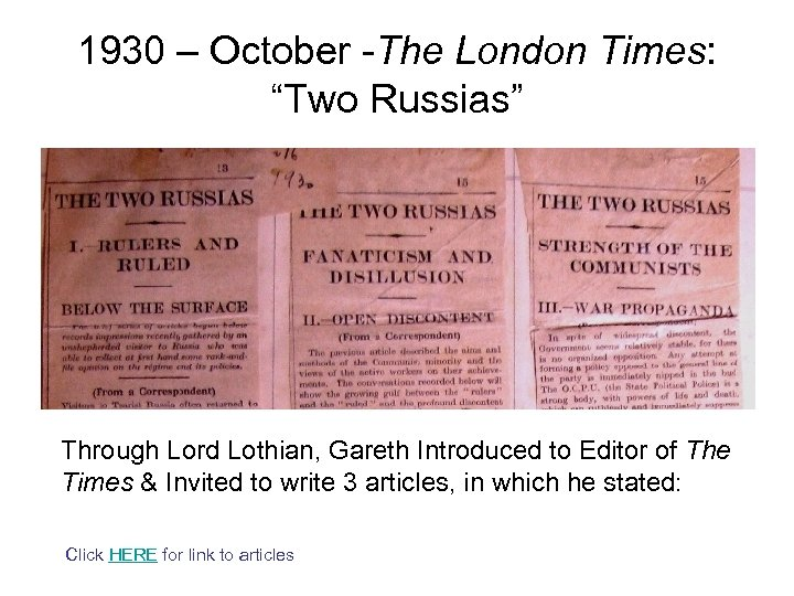 "1930 – October -The London Times: ""Two Russias"" Through Lord Lothian, Gareth Introduced to"