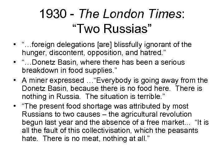 "1930 - The London Times: ""Two Russias"" • ""…foreign delegations [are] blissfully ignorant of"