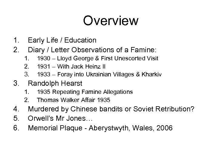 Overview 1. 2. Early Life / Education Diary / Letter Observations of a