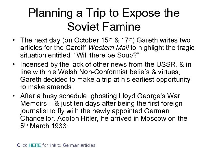 Planning a Trip to Expose the Soviet Famine • The next day (on October