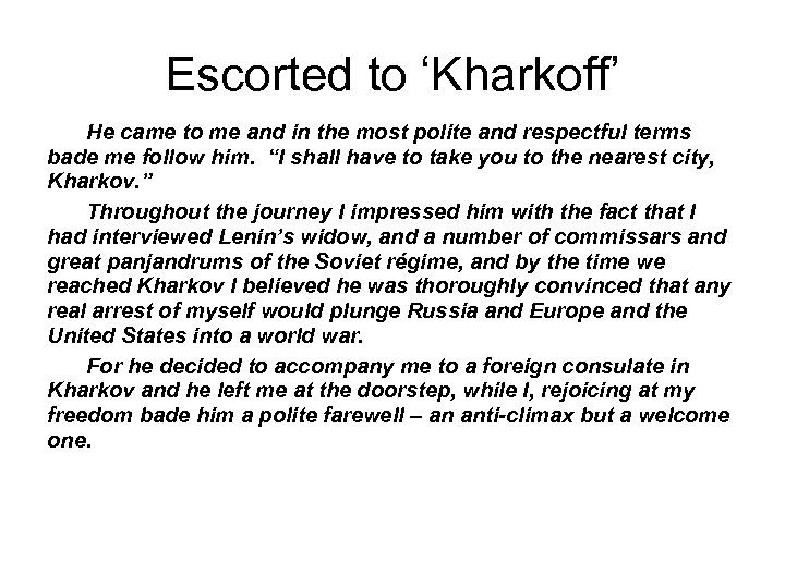 Escorted to 'Kharkoff' He came to me and in the most polite and respectful