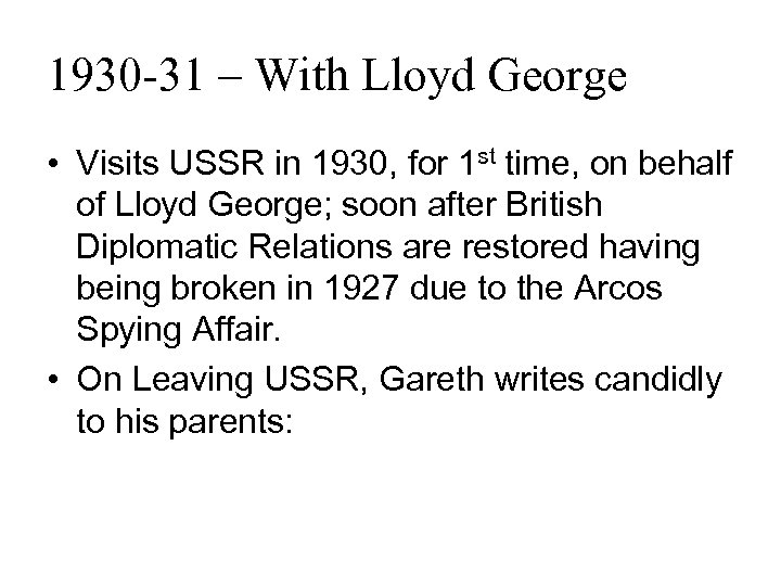1930 -31 – With Lloyd George • Visits USSR in 1930, for 1 st