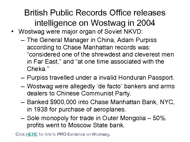 British Public Records Office releases intelligence on Wostwag in 2004 • Wostwag were major
