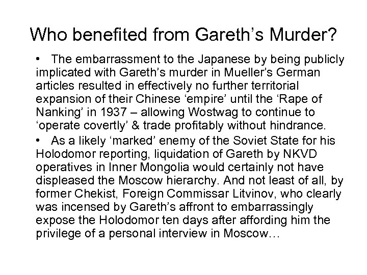 Who benefited from Gareth's Murder? • The embarrassment to the Japanese by being publicly