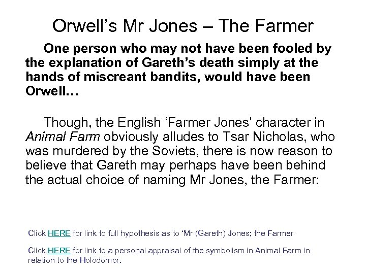 Orwell's Mr Jones – The Farmer One person who may not have been fooled