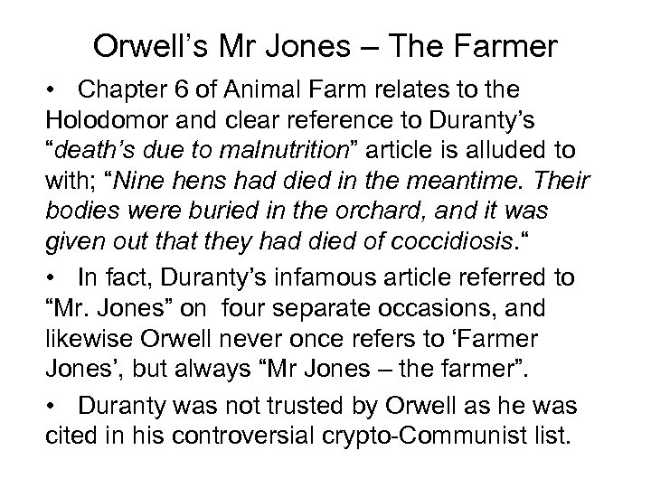 Orwell's Mr Jones – The Farmer • Chapter 6 of Animal Farm relates to