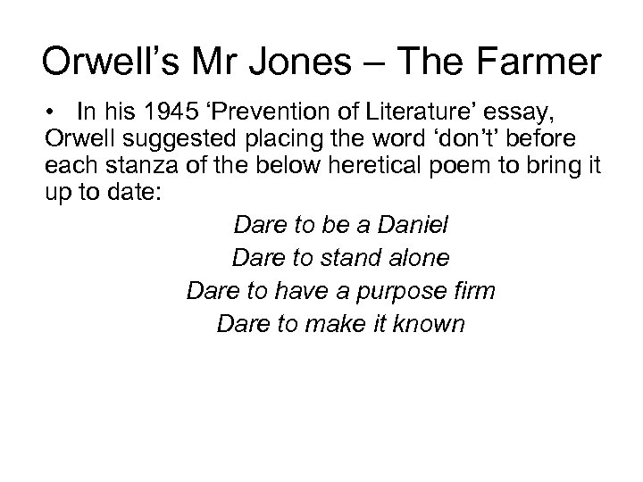 Orwell's Mr Jones – The Farmer • In his 1945 'Prevention of Literature' essay,