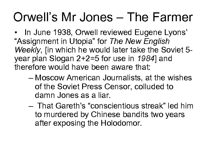 Orwell's Mr Jones – The Farmer • In June 1938, Orwell reviewed Eugene Lyons'