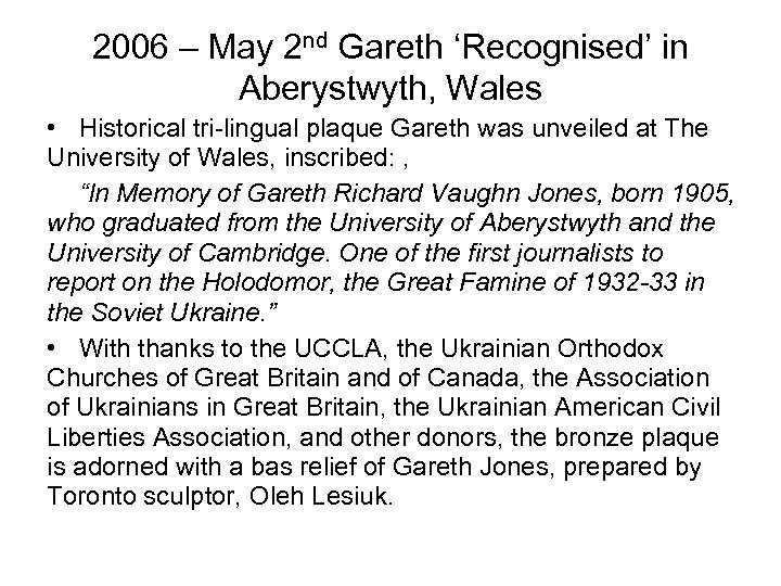 2006 – May 2 nd Gareth 'Recognised' in Aberystwyth, Wales • Historical tri-lingual plaque