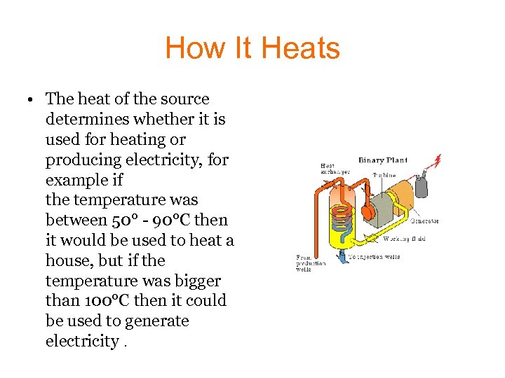 How It Heats • The heat of the source determines whether it is used